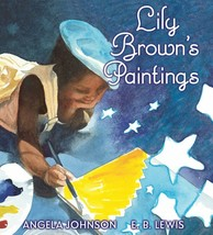 Lily Brown's Paintings Angela Johnson Coretta Scott King E. B. Lewis Sch... - $6.48
