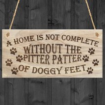 A Home Is Not Complete Without The Pitter Patter Of Doggy Feet- Dog Plaq... - $12.86