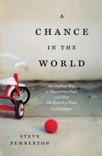 Primary image for A Chance in the World Book An Orphan Boy By Steve Pemberton ISBN 9781404183551