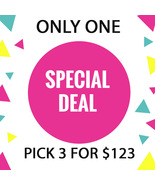 MON - TUES FLASH SALE! PICK ANY 3 FOR $123  BEST OFFERS DISCOUNT - $246.00