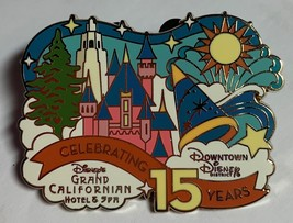 Disneyland Grand Californian and Downtown Disney Celebrating 15 Years Pin - $13.37