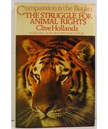 Compassion is the Bugler The Struggle for Animal Rights Clive Hollands - $12.99