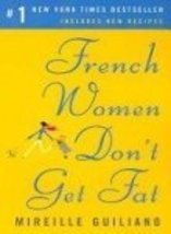 French Women Don't Get Fat [Unknown Binding] Guiliano, Mireille - $3.95