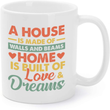 Home Is Built Of Love And Dreams - Family Love Gifts Coffee Mug - $16.95