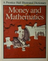 Money and Mathematics: A Prentice Hall Illustrated Dictionary by Mike Nu... - $7.07