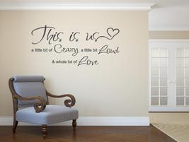 THIS IS US CRAZY LOUD LOVE Vinyl Wall Decal Quote Sticker Decor Words Le... - $14.95
