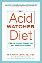 The Acid Watcher Diet: A 28-Day Reflux Prevention and Healing Program - $13.52