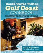 Randy Wayne White's Gulf Coast Cookbook, 2nd: With Memories and Photos o... - $14.95