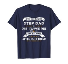 Dad Shirts - I'm The Dad Step Dad Crazy Father's Day T-Shirt Gift Men - $19.95+