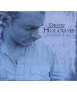 Washed in Blue [Audio CD] Holcomb, Drew - $29.95