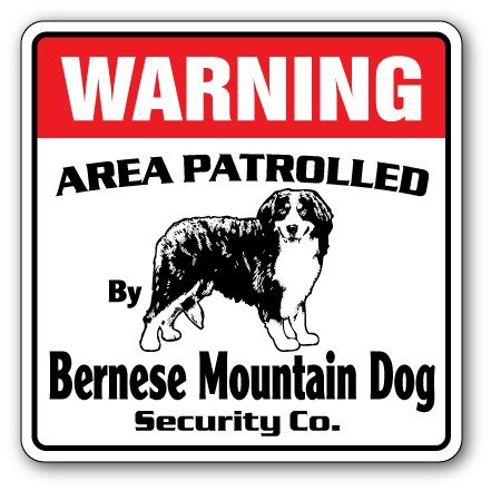 Primary image for Bernese Mountain Dog Security Sign Area Patrolled pet Lover Gift Gag Vet Breeder
