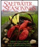 Saltwater Seasonings: Good Food from Coastal Maine Chase, Sarah Leah and... - $25.00