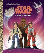 I Am a Pilot (Star Wars) (Little Golden Book) by Golden Books - $6.35