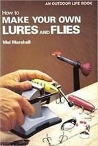 How to Make Your Own Lures and Flies by Mel Marshal HARDBACK Book 1976 - $28.95