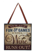 "KURT S ADLER ""IT'S ALL FUN & GAMES UNTIL THE WINE RUNS OUT"" PLAQUE XMAS ... - $4.88"
