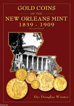 Gold Coins of the New Orleans Mint, 1839-1909, Second Edition - $16.99