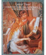 Gabriel Faure Complete Preludes Impromptus and Valses Caprices - $24.70