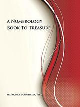 A Numerology Book To Treasure [Paperback] Schweitzer, Sarah A. - $49.50