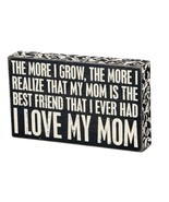 "Love My Mom is Best Friend I Ever Had Box Sign Primitives by Kathy 10"" x 6"" - $22.50"