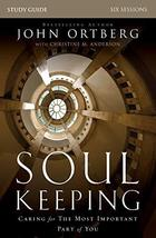Soul Keeping Study Guide: Caring for the Most Important Part of You [Paperback]  image 3