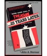 None Dare Call It Treason: 25 Years Later Stormer, John A. - $35.23