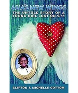 Asia's New Wings Untold Story Of A Girl Lost In 9/11 Michelle Cotton Pap... - $12.45