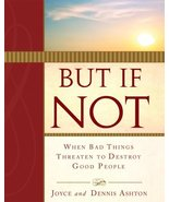 But If Not: When Bad Things Threaten to Destroy Good People Joyce Ashton... - $2.00