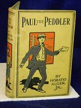 PAUL The PEDDLER, or, The Adventures of a Young Street Merchant. [Hardcover] [Ja