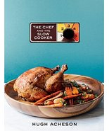 The Chef and the Slow Cooker: A Cookbook [Hardcover] Acheson, Hugh - $8.99