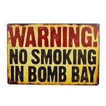 DL-Danger Sign-waringing no Smoking in Bomb Bay Vintage Metal Sign -Funn... - $11.83