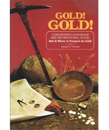 Gold! Gold! A Beginner's Handbook: How to Prospect ~ Gold Prospecting - $12.95