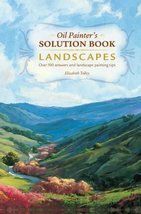 Oil Painter's Solution Book - Landscapes: Over 100 Answers and Landscape... - $34.99