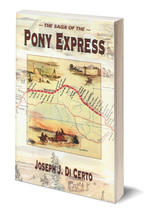 The Saga of the Pony Express - $16.95