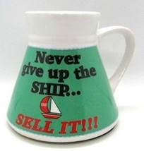 Never Give Up the Ship SELL IT Spill Proof Rubber Bottom Sailing Boat Co... - $14.69