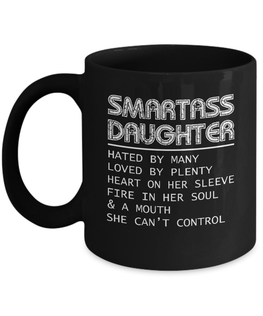 Smartass Daughter Coffee Mug I Have A Smartass Daughter Gift