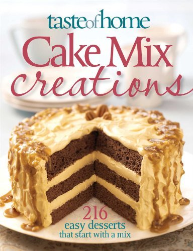 Primary image for Taste of Home: Cake Mix Creations: 216 Easy Desserts that Start with a Mix [Pape
