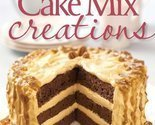 Taste of Home: Cake Mix Creations: 216 Easy Desserts that Start with a Mix [Pape