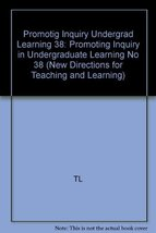 Promoting Inquiry in Undergraduate Learning: New Directions for Teaching... - $49.63
