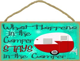 What Happens In The Camper STAYS In SIGN Camping Travel Trailer PLAQUE - $15.63