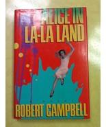 Alice In La-La Land Robert Campbell Hardcover Book - $0.99