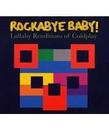 Rockabye Baby  10 Coldplay Hits Transformed into instrumental Lullabies ... - $8.31