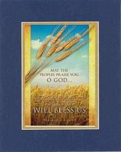 May the peoples praise you, O God.Then the land will yield its harvest, and God, - $11.14