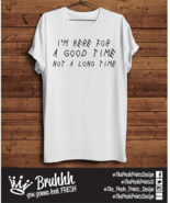 Drake Here For Good Time Not A Long Time T Shirt Tumblr Hipster Unisex G... - $12.66