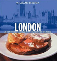 Williams-Sonoma Foods of the World:  London Recipes Cookbook- by Chuck W... - $14.21