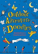Outdoor Adventure Doodles: Amazing Scenes to Complete and Create - $16.16