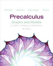 Precalculus: Graphs and Models (5th Edition) [Jan 29, 2012] Bittinger, M... - $19.95