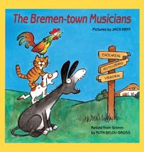The Bremen-town Musicians [School & Library Binding] Ruth Belov Gross and Jack K