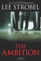 The Ambition: A Novel Strobel, Lee - $4.95