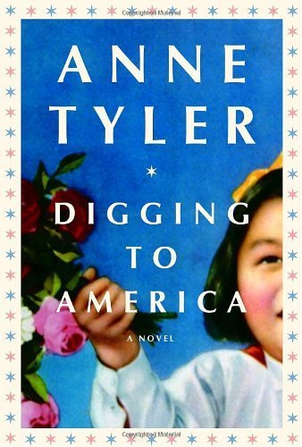 Digging to America [Hardcover] [May 02, 2006] Tyler, Anne
