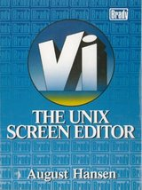 VI: The Unix Screen Editor : A User's Guide Hansen, August